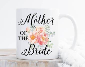 Mother Bride Mug | Mother of the Bride Engagement Gift | Mother of the Bride Unique Gift | Bride Mother Mug | Mom of the Bride Mug