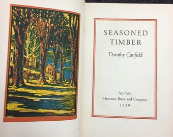 1939 Seasoned Timber by Dorothy Canfield Antique Hardcover Book