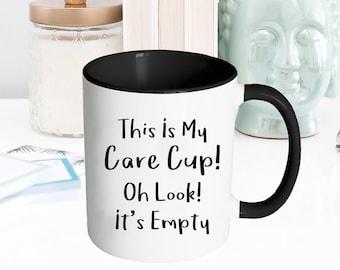 Funny Mug, Coffee Mug, Funny Coffee Mug, Mug, I Don't Care, Coffee, I Don't Care, Quote Mug, I Don't Care Mug, Sarcastic Mug, Gag Gift