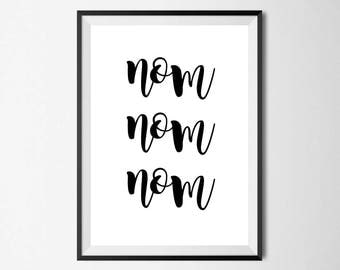 Nom Nom Nom Wall Print - Wall Art, Home Decor, Kitchen Print, Nom Print