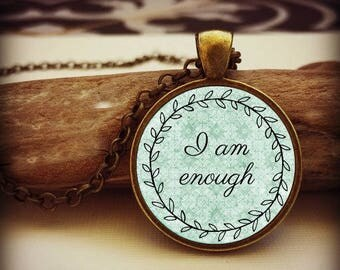 I am ENOUGH  CHARM Pendant, Inspirational charm necklace, gift for her, Cancer survivor, Warrior charm, Gift for a Friend