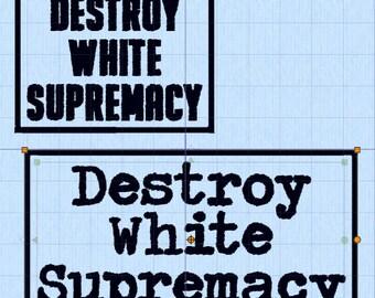 Destroy White Supremacy patch