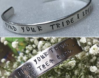 """Find your tribe, love them hard 6"""" cuff <Copper or Aluminum>"""