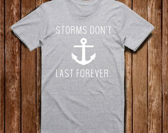 Storms Don't Last Forever Shirt