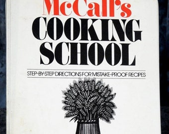 McCalls Cooking School Step by Step Directions Recipes Cookbook 1986