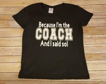 Coach tshirt, cheerleading coach tshirt, glitter coach shirt, because I'm the coach and i said so, coach gift, cheer coach