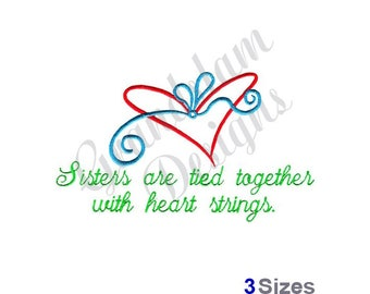 Sisters Are Tied Together With Heart Strings - Machine Embroidery Design