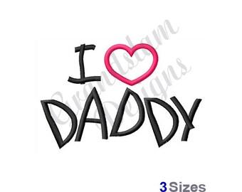 I Love Daddy - Machine Embroidery Design
