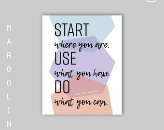 Arthur Ashe Quote Start Where You Are / Do What You Can With What You Have Where You Are / Motivational Wall Decor / Inspirational Quote