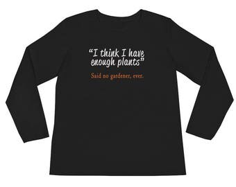 Gardening Gift - Gardening Shirt - Gardening Gift Shirt - Gardening Sayings - Garden Shirt for Women - Funny Garden Shirt -Plant sayings