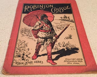 Victorian Copyright 1889-Robin Hood Series, Children's Book ROBINSON CRUSOE - Early McLoughlin Bros Edition New YorK