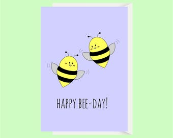 Happy Bee Day / Funny Birthday Card / Pun Card / Funny Friend Card / Her Birthday / His Birthday / Boyfriend Birthday / Funny Greeting Cards