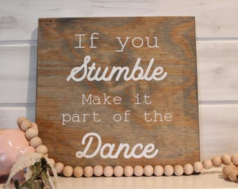 If you Stumble, Make it part of the Dance | Inspirational Sign | Office Sign | Farmhouse Office |