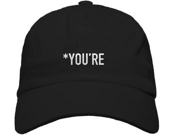 YOU'RE Embroidered Baseball Dad Hat Strapback Humor Dat Hats Women's Hats Men's Hats Embroidered Hats