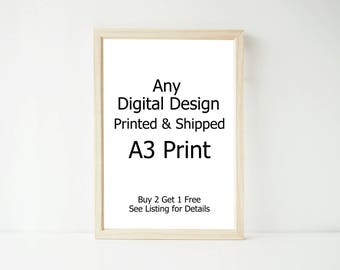 Any Digital Design From Our Shop Printed & Posted on A3, Buy 2 Get 1 FREE, Nursery Baby Prints, Decor, Home Wall Art