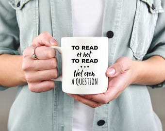Bookworm, to read or not to read mug, funny book mugs, funny bookworm gift, bookish gift, bibliophile, bookworm for her, book lovers gift.