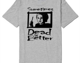 Sometimes Dead is Better Pet Sematary Movie Unisex T Shirt Many Sizes Colors Custom Horror Halloween Merch Massacre