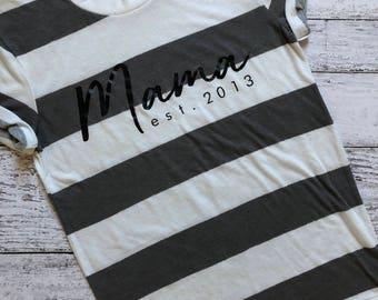 Mama Shirt / New Mom Shirt / Mama Est Shirt / Mom To Be Shirt / Maternity Shirt / Graphic Tee / Graphic T-Shirt / Custom Shirt /Personalized