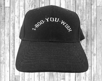 1-800 You Wish Embroidered Baseball Cap 6 Panel Fashion Hat Tumblr Pintrest Trends