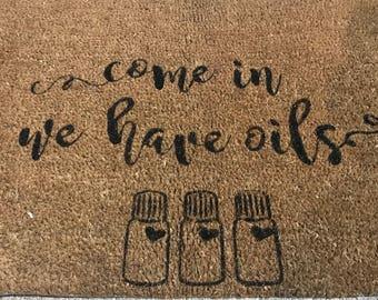 """Essential Oil Doormat """"come in, we have oils"""""""