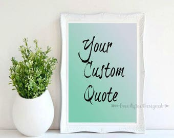 Custom Digital Print ~ Personalized Print ~ Custom Printable ~ Custom Typography