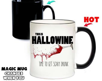 This Is Hallowine Time To Get Scary Drunk Magic Mug | Funny Halloween Mugs