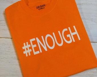 Gun violence t-shirt #National School Walkout #ENOUGH, orange Youth M-2xl adult March 14, 2018 Enough Parkland Columbine Sandyhook
