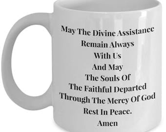 Catholic Mug- Prayer Added to Blessing at Meals - May The Divine Assistance Remain Always With Us And May The Souls Of The Faithful...""
