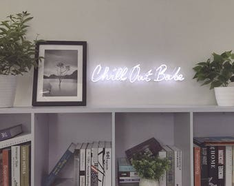 Chill Out Babe Neon Sign Handmade Artwork Home Decor Wall Light