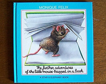 The Further Adventures of the Little Mouse Trapped in a Book by Monique Felix - Children's Book - Green Tiger Press - Book Without Words