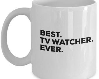 Best TV Watcher Ever, TV Watcher Coffee Mug, TV Watcher Mugs, Gift ForTV Watcher ,Birthday Anniversary Gift, Christmas Present