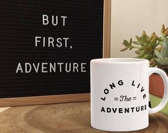Adventure Mug / White Glossy Mug / Outdoors / Adventure / Wanderlust  / Travel / Coffee Mug