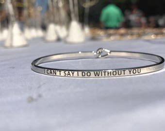 Inspired bangle (I can't say I do without  you )