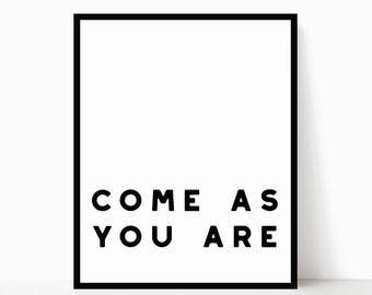 Come As You Are Printable - Modern Quote Art - Modern Printable - Minimalist Quote Art - Minimalist Wall Art - Modern Home Decor - Wall Art