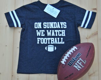 On Sundays We Watch Football Kid Toddler Tee Shirt