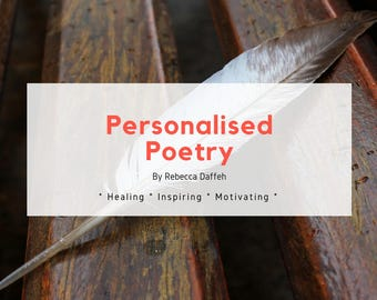 Personalised Poetry to inspire, heal and motivate