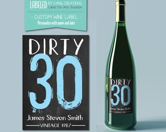 birthday gift - dirty 30 - custom wine label - 30th birthday gift - dirty thirty - birthday wine label - wine gift - waterproof labels