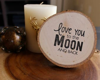 Love You to the Moon and Back Wood Coaster