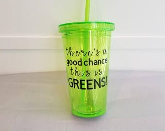 There's a Good Chance This is Greens, It Works! Tumbler