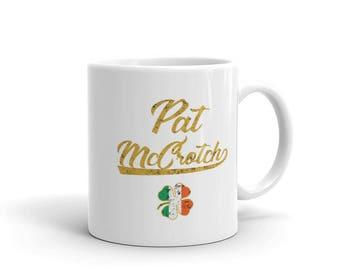 Pat McCrotch Coffee Mug & Tea Cup. White Ceramic Funny St. Patrick's Day Mug.