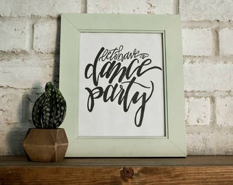 Let's Have a Dance Party // Hand-lettered Digital Print // Printable