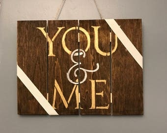 You & Me / Wood Sign / Wall Decor