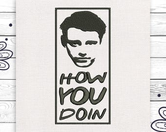 How you doin Joey Friends TV show Funny Joey Discount 10% Machine embroidery design 4 sizes INSTANT DOWNLOAD EE5025