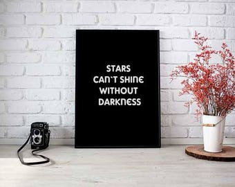 Stars can not shine without darkness - Printable Wall Art - Typographic Print - Black and White - Minimalist Home Decor - Digital Print