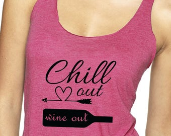 Chill Out Wine Out Tank Top