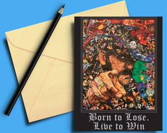 Lemmy of Motorhead  Born to Lose. Live to Win Greeting card