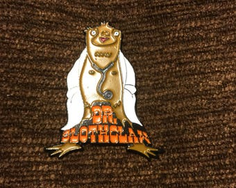 Dr. Slothclaw hat pin