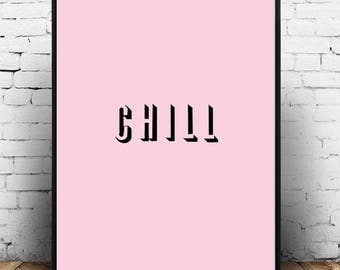 Chill;Typography;Wall Hanging;Poster;Print;Home Decor;Modern;Gift Idea;Retro;Minimal;A4/A3/A5