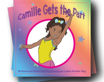 PRE- ORDER Camille Gets the Part - Children's Book - Children's Literature