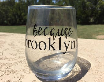 Because Kids (Name) Stemless Wine Glass, Mom Wine Glass, Customized Wine Glass, Mommy's Sippy Cup